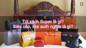 Túi xách super là gì